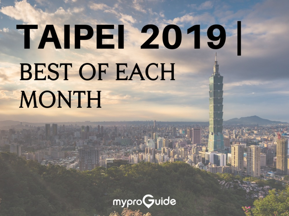 best-of-each-month-2019-taipei-myproguide