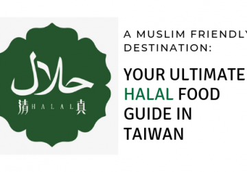 A Muslim Friendly Destination: Your Ultimate Halal Food Guide In Taiwan