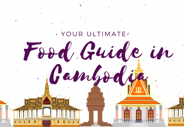 Your Ultimate Food Guide in Cambodia