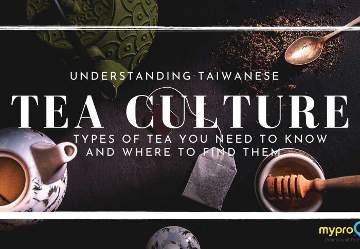 Understanding Taiwanese Tea Culture| 4 Types of Tea You Need to Know and 5 Places to Find Them