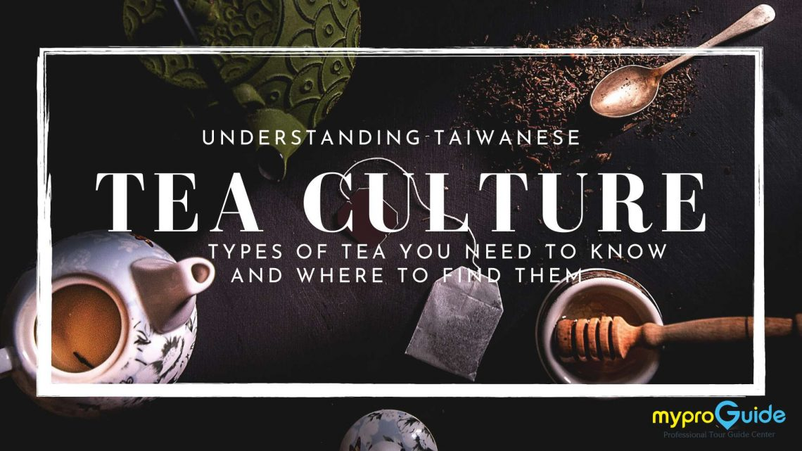 Understanding Taiwanese Tea Culture| 4 Types of Tea You Need to ...