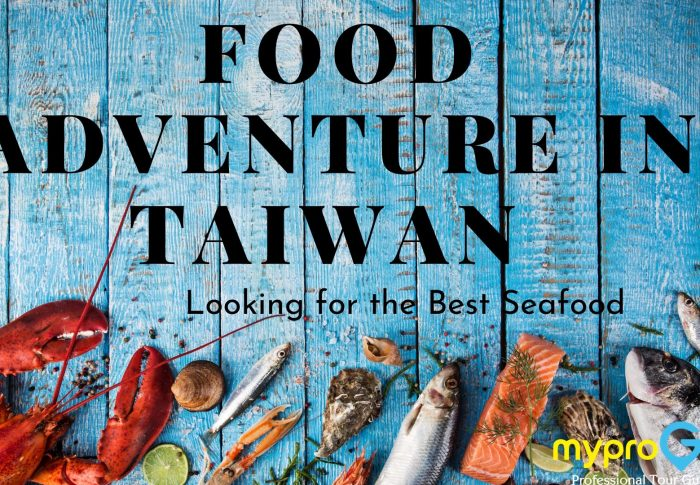 Food Adventure in Taiwan: Looking for the Best Seafood