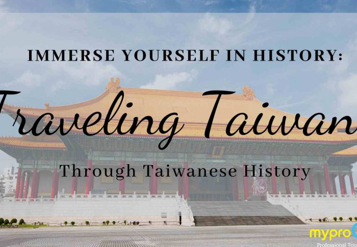 Immerse Yourself in History: Traveling Taiwan Through Taiwanese History