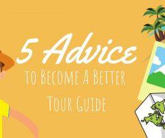 5 Advice to Become a Better Tour Guide