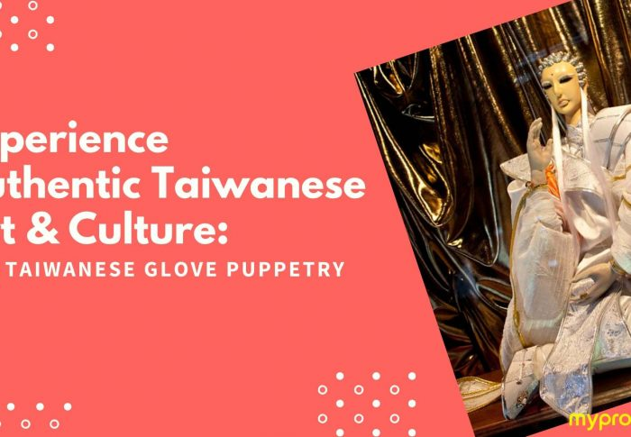 Experience Authentic Taiwanese Art & Culture: Taiwanese glove puppetry