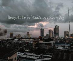 Top 7 在下雨天的馬尼拉,這些景點保證讓你不會掃興~