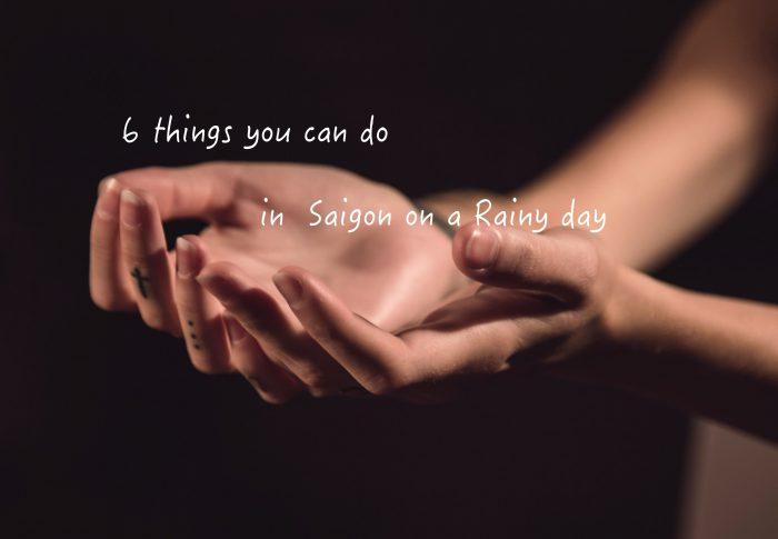 在下雨天的胡志明市,你還有這些事情可以做!