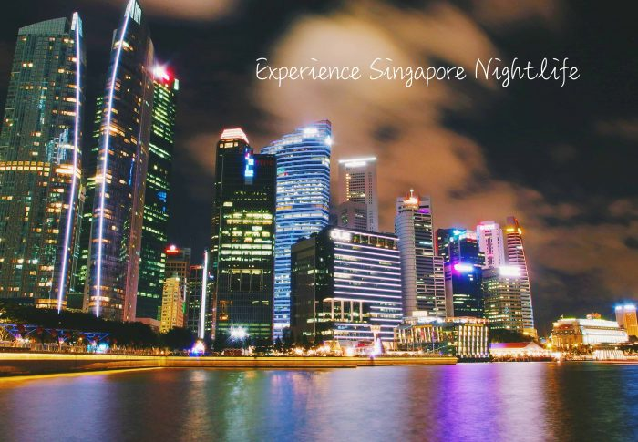 Experience Singapore Nightlife:6 Best Things to Do