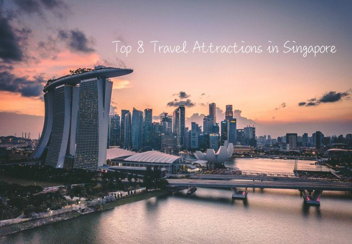 First Time to Singapore?8 Best Travel Attractions You Shouldn't Neglect