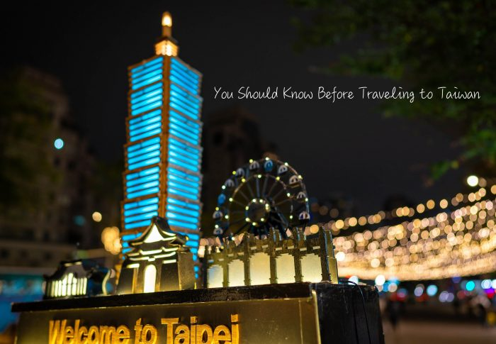 8 Things You Should Know Before Traveling to Taiwan