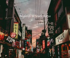 Nightlife in South Korea: A Proper Night Out, Korean Style