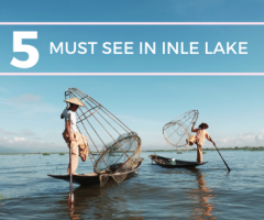 Five Must-See in Inle Lake, Myanmar
