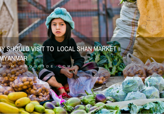 Why Should Visit To Local Shan Market in Myanmar