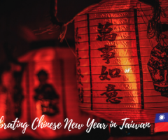 Celebrating Chinese New Year in Taiwan: Traditions, Taboos and Etiquette You Need to Know