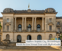 Explore Maputo City, Mozambique: Book the Live Virtual Tour with MyProGuide