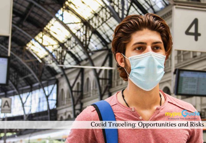 Covid Traveling: Opportunities and Risks