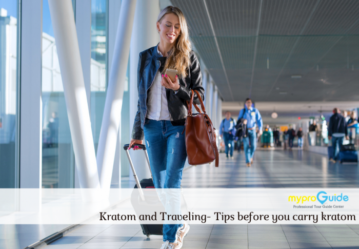 Kratom and Traveling- Tips before you carry kratom