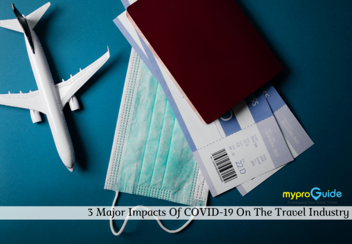 3 Major Impacts Of COVID 19 On The Travel Industry