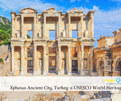 Ephesus Ancient City, Turkey: What It Used To Be, Its History and Journey To Become a UNESCO World Heritage Site